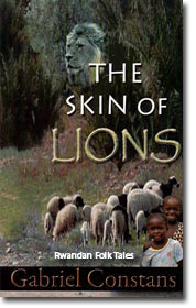 The Skin of Lions, Rwandan Folk Tales, By Gabriel Constans